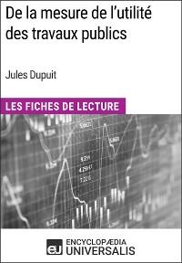 Cover De la mesure de l'utilité des travaux publics de Jules Dupuit