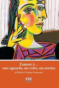 Cover L'amore è… uno sguardo, un volto, un sorriso