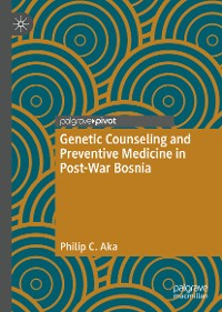 Cover Genetic Counseling and Preventive Medicine in Post-War Bosnia
