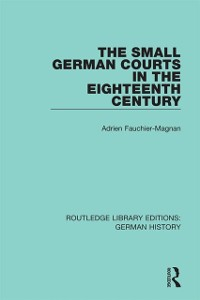 Cover Small German Courts in the Eighteenth Century