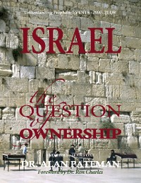 Cover Israel, the Question of Ownership, Understanding Prophetic Events 2000 Plus! - End Times Series One