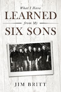 Cover What I Have Learned From My Six Sons