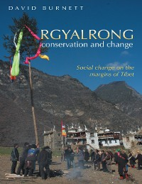 Cover Rgyalrong Conservation and Change: Social Change On the Margins of Tibet