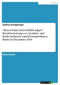 """Cover """"Terror-Teufel, Horror-Fahrt, Angst!"""". Berichterstattung von Qualitäts- und Boulevardpresse zum Terroranschlag in Berlin im Dezember 2016"""