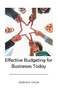 Cover Effective Budgeting for Businesses Today
