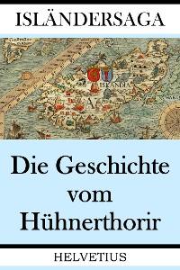 Cover Die Geschichte vom Hühnerthorir