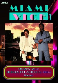 Cover MIAMI VICE 1: HEISSES PFLASTER FLORIDA