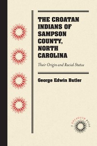 Cover The Croatan Indians of Sampson County, North Carolina