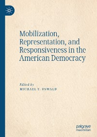 Cover Mobilization, Representation, and Responsiveness in the American Democracy