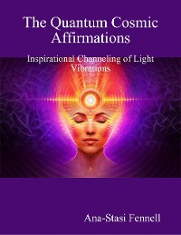 Cover The Quantum Cosmic Affirmations. Inspirational Channelling of Light Vibrations