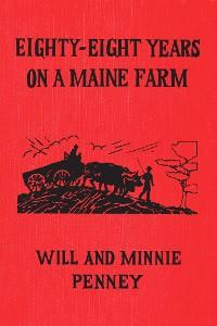 Cover Eighty-Eight Years on a Maine Farm