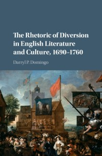 Cover Rhetoric of Diversion in English Literature and Culture, 1690-1760