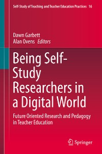 Cover Being Self-Study Researchers in a Digital World
