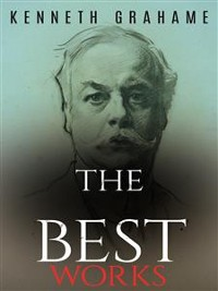 Cover Kenneth Grahame: The Best Works