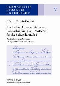Cover Zur Didaktik der satzinternen Groschreibung im Deutschen fuer die Sekundarstufe I