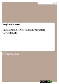 Cover Das Mangold-Urteil des Europäischen Gerichtshofs