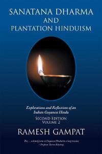 Cover Sanatana Dharma and Plantation Hinduism (Second Edition Volume 2)