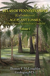 Cover ATLAS OF PENNSYLVANIAN (CARBONIFEROUS) AGE PLANT FOSSILS OF THE CENTRAL APPALACHIAN COALFIELDS