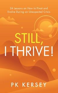 Cover Still, I Thrive!