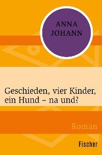 Cover Geschieden, vier Kinder, ein Hund – na und?