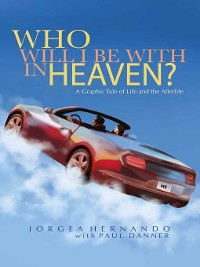 Cover Who Will I Be With in Heaven