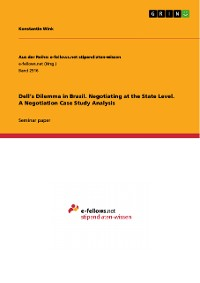 Cover Dell's Dilemma in Brazil. Negotiating at the State Level. A Negotiation Case Study Analysis