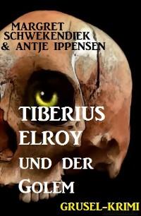 Cover Tiberius Elroy und der Golem