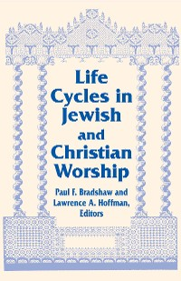 Cover Life Cycles in Jewish and Christian Worship