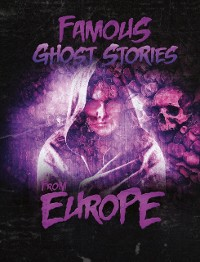 Cover Famous Ghost Stories from Europe