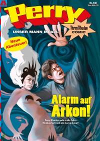Cover Perry - unser Mann im All 140: Alarm auf Arkon!