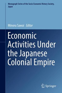 Cover Economic Activities Under the Japanese Colonial Empire