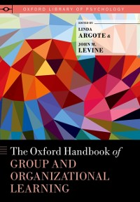 Cover Oxford Handbook of Group and Organizational Learning