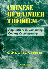 Cover Chinese Remainder Theorem: Applications In Computing, Coding, Cryptography