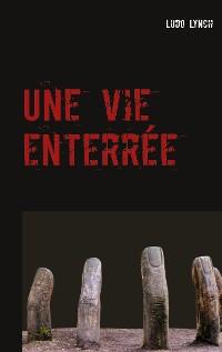 Cover Une vie enterrée