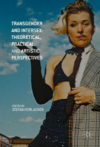 Cover Transgender and Intersex: Theoretical, Practical, and Artistic Perspectives