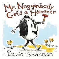 Cover Mr. Nogginbody Gets a Hammer