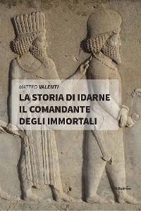 Cover La storia di Idarne il Comandante degli Immortali