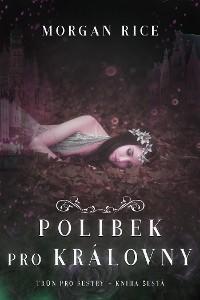 Cover Polibek pro královny (Trůn pro sestry – Kniha šestá)