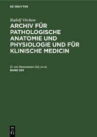 Cover Rudolf Virchow: Archiv für pathologische Anatomie und Physiologie und für klinische Medicin. Band 225