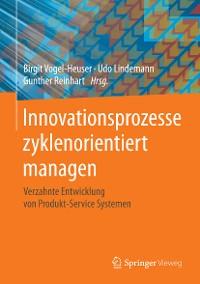 Cover Innovationsprozesse zyklenorientiert managen