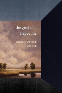 Cover The Grief of a Happy Life