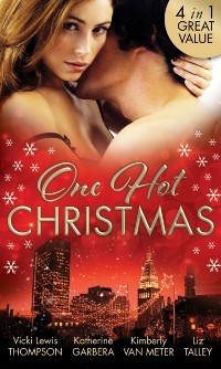 Cover One Hot Christmas: A Last Chance Christmas / Under the Mistletoe / Ignited / Where There's Smoke