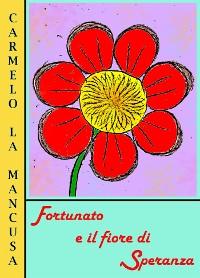 Cover Fortunato e il fiore di Speranza
