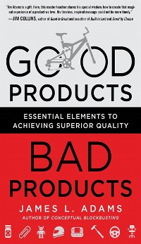 Cover Good Products, Bad Products: Essential Elements to Achieving Superior Quality