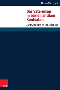 Cover Das Vaterunser in seinen antiken Kontexten
