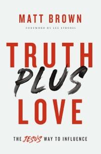 Cover Truth Plus Love