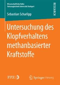 Cover Untersuchung des Klopfverhaltens methanbasierter Kraftstoffe