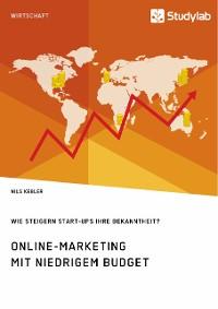 Cover Online-Marketing mit niedrigem Budget. Wie steigern Start-Ups ihre Bekanntheit?