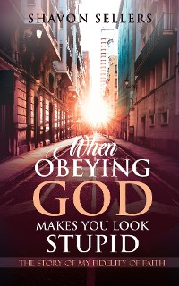 Cover When Obeying God Makes You Look Stupid