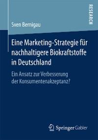 Cover Eine Marketing-Strategie für nachhaltigere Biokraftstoffe in Deutschland